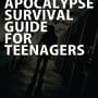 The Zombie Apocalypse Survival Guide for Teenagers – Front Cover